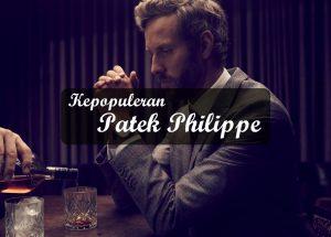 Kepopuleran Patek Philippe